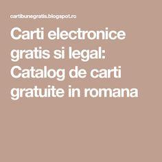 Carti electronice gratis si legal: Catalog de carti gratuite in romana Carti Online, Online Gratis, Girls Life, Mom Blogs, Best Mom, Sewing Hacks, Catalog, Good Food, Pdf