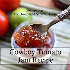 Cowboy Tomato Jam Recipe | Homesteading | Canning