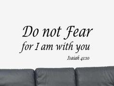 Do No Fear... Bible Verse Quote Isaiah 41:10 Vinyl Wall Art Decal Sticker. $12.99, via Etsy.