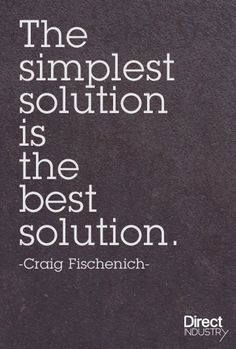 Image result for best solution is the simplest