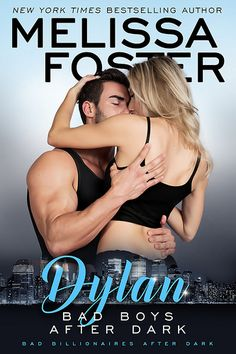 Bad Billionaires After Dark: Dylan by Melissa Foster plus ebook giveaway - 2 winners!