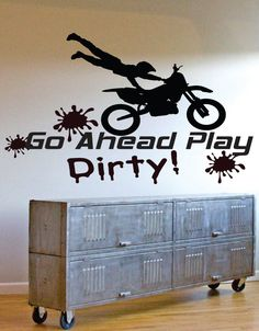 Vinyl Decal Motocross - Motorcycle - Dirtbike Quote Go Ahead Play Dirty - Boy or Girls room - WD0016 on Etsy, $43.95