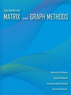 Lectures on Matrix and Graph Methods portrays selected lectures delivered by leading Mathematicians and Statisticians in the International Workshop on Combinatorial Matrix Theory and Generalized Inverses of Matrices organized by Department of Statistics, Manipal University, Manipal, India, during January 2-7, 2012. This book covers the topics even beyond the traditional applications of matrix theory and spectral theory of graphs.
