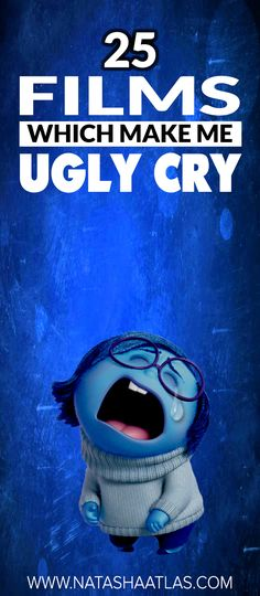 25 FILMS WHICH MADE ME UGLY CRY
