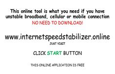 Speed-up your Unstable Internet Connection using this FREE ONLINE TOOL | NO NEED TO DOWNLOAD. - >>Just Follow this simple steps . STEP 1 - Open a new tab in your browser . STEP 2 - Visit www.internetspeedstabilizer.online . STEP 3 - Click START BUTTON and youre In! . Take Note: This is FREE . >>>>For more info, please pm me :)