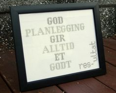 Geriljabroderi - God planlegging gir alltid et godt res- Cross Stitch Patterns, Stitching, Arts And Crafts, Embroidery, Humor, Words, Creative, Ideas, Threading