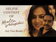Celebrities Selfie Videos Of Kaatru Veliyidai Kannamma Contest | Post Yours | Karthi, Aditi, Rukmani