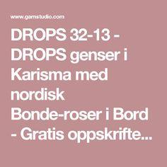 DROPS 32-13 - DROPS genser i Karisma med nordisk Bonde-roser i Bord - Gratis oppskrifter fra DROPS Design