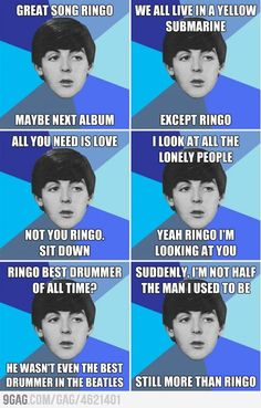Gasp!* Am i the only one who likes Ringo? RINGO YOU ARE AWESOME!