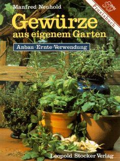 Gewürze aus eigenem Garten: Anbau - Ernte - Verwendung von Manfred Neuhold http://www.amazon.de/dp/3702008063/ref=cm_sw_r_pi_dp_DuHfwb11BXPAK