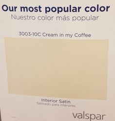Lowes says their most popular paint color is Valspar Cream In My Coffee