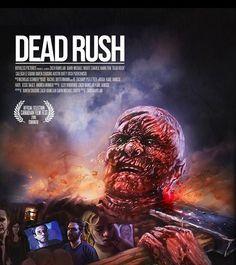 """Dead Rush - 2016  """"Dead Rush"""" es el fin del mundo tal como lo conocemos, como se ve a través de los ojos de un hombre – David (David Michael Moote), como él nos lleva a través de su viaje: antes, durante y después del apocalipsis zombi."""