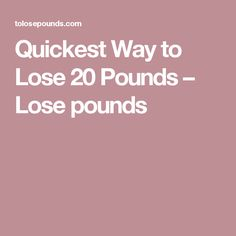 Quickest Way tо Lose 20 Pounds – Lose pounds
