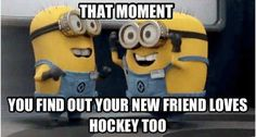 That moment you find out your new friend loves hockey too