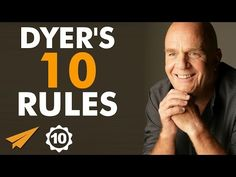 Wayne Dyer's Top 10 Rules For Success - YouTube Awesome advice I have taken.