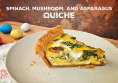 Easter Brunch Recipe: Spinach, Mushroom, and Asparagus Quiche #EasterBrunch #Healthy #Recipe