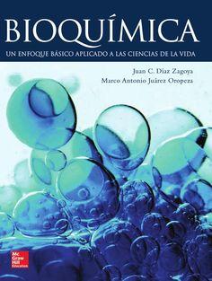 BIOQUÍMICA Un enfoque basico aplicado a las ciencias de la vida Autores: Juan C. Díaz Zagoya y Marco Antonio Juárez Oropeza  Editorial: McGraw-Hill Edición: 1 ISBN: 9789701048184 ISBN ebook: 9781456218430 Páginas: 762 Área: Ciencias y Salud Sección: Biología y Ciencias de la Salud  http://www.ingebook.com/ib/NPcd/IB_BooksVis?cod_primaria=1000187&codigo_libro=4293