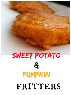 Easy to make, delicious sweet potato & pumpkin fritters. Fall recipe.