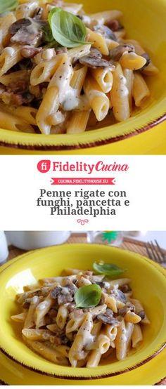 Penne rigate con funghi, pancetta e Philadelphia Tortellini, Penne, Rigatoni, Italian Main Dishes, Pasta Recipes, Cooking Recipes, Pancetta Pasta, Risotto, High Calorie Meals