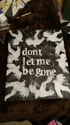 Don't Let Me Be Gone by AddictwithaCanvas on Etsy