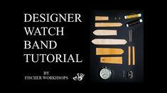 Designer Leather Watch Band Tutorial