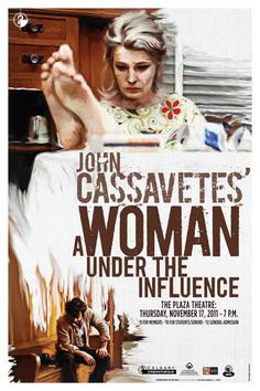 """""""A WOMAN UNDER THE INFLUENCE"""""""