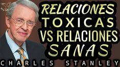 CHARLES STANLEY 2018 RELACIONES TOXICAS VS RELACIONES SANAS PREDICAS CRI... Music, Youtube, Toxic Relationships, Musica, Musik, Muziek, Music Activities, Youtubers, Youtube Movies