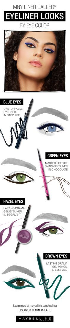 One hue does not emphasize all. Find the perfect eyeliner shade to make your eyes pop with our ultimate eyeliner guide by eye color. Whether you're craving sleek lines or bold, dramatic eyes, we want to help you find the best product for your eye color, be it blue eyes, greens, hazel eyes or brown eyes. Step up your liner game at the Maybelline Liner Gallery. Click through for tips and tutorials so you too can create with ease.