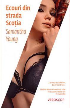 """Ecouri din strada Scoția de Samantha Young-De la autoarea celebrei serii Pe strada Dublin A terminat o cu băieții răi, dar el e atât de bun… Shannon MacLeod a ales întotdeauna genul greşit de bărbat. După ce a trecut dintr-o relaţie toxică în alta, şi a jurat să stea departe de bărbaţi — mai ales de cei din soiul """"băiat rău"""" Free Advertising, New York Times, Dublin, Livres"""