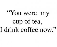 Kinda in love with this, after he broke my heart and all. He Broke My Heart, My Heart Is Breaking, Girl Struggles, I Drink Coffee, I Cup, One Liner, My Cup Of Tea, Best Quotes, Nice Quotes