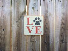 LOVE w/paw print Made by The Primitive Shed, St. Catharines