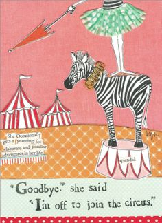 Goodbye - we're off to join the circus