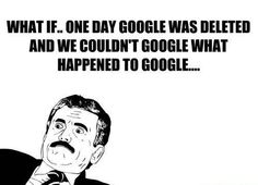 Funny Pictures: Google what happened to google