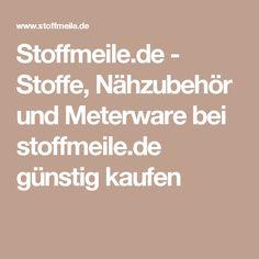 Stoffmeile.de - Stoffe, Nähzubehör und Meterware bei stoffmeile.de günstig kaufen