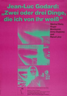 Posters by Hans Hillmann for Jean-Luc Godard's Films: Design Observer Graphic Prints, Graphic Design, Graphic Art, Anny Duperey, Robert Bresson, Design Observer, Luis Bunuel, Film Le, Psychedelic Colors