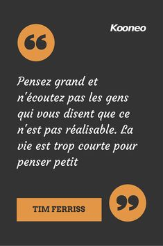"Pensez grand et n'écoutez pas les gens qui vous disent que ce n'est pas réalisable. La vie est trop courte pour penser petit"" Tim Ferriss Positive Mind, Positive Attitude, Message Positif, Good Quotes For Instagram, Tim Ferriss, Strong Words, Leadership Tips, Word 2, French Quotes"