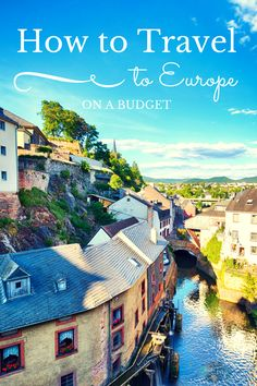 How to Travel to Europe on a Budget-We're sharing our tips and those of fellow travel experts on how to travel to Europe on a budget because now is the right time to head overseas.-Kids Are A Trip