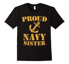 Proud Navy Sister T-shirt US Navy Military T-shirt