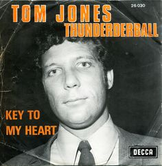 Tom Jones - Thunderball - Key to my heart Label: Decca 26 030