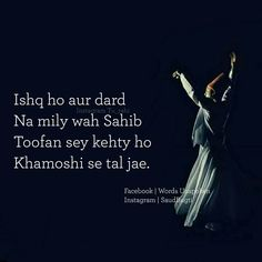 Drd ko hi ishq ķhte h💔💔. Shyari Quotes, Sufi Quotes, Sad Love Quotes, Romantic Quotes, People Quotes, Poetry Quotes, Spiritual Quotes, Amazing Quotes, Famous Quotes