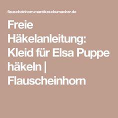 Freie Häkelanleitung: Kleid für Elsa Puppe häkeln | Flauscheinhorn