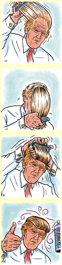 All his money and this oompa loompa can't get hair plugs or something? He has to have his wife create comb over origami everyday? He's vile.