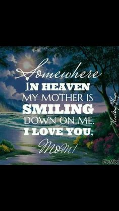 Mom in heaven Daughter Quotes, Mother Quotes, Mom Quotes, Family Quotes, Grandma Quotes, Mom I Miss You, Mom And Dad, Missing Loved Ones, Loved One In Heaven