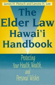 The Elder Law Hawai'i Handbook: Protecting Your Health, Wealth, and Personal Wishes (Latitude 20 Books) by James H. Pietsch. $3.94 https://seniorsource.com/