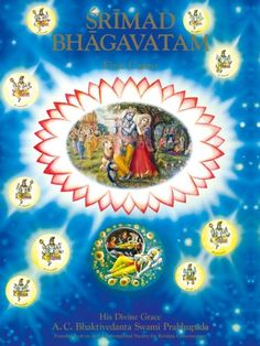 Srimad-Bhagavatam, First Canto by His Divine Grace A. C. Bhaktivedanta Swami Prabhupada // Print Length: 1102 pages // ASIN: B0082COOZA