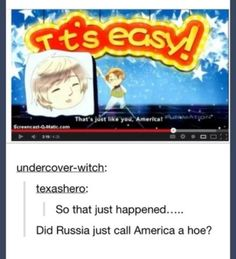 Hetalia. America and Russia----- Can't believe I didn't pick up on that the first time.