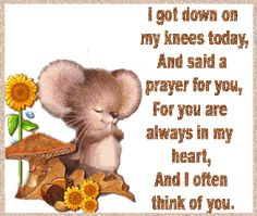 I said a prayer for you today ANGELA,for you are always in my heart,and I always think of you! I love you? Thinking Of You Images, Thinking Of You Quotes, Always Thinking Of You, Say A Prayer, Prayer For You, Praying For Others, Religion, Well Said Quotes, Religious Pictures