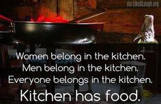 Everyone belongs in the kitchen