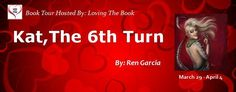 Kat, the 6th Turn Book Tour @LovingtheBook - http://roomwithbooks.com/?p=33536