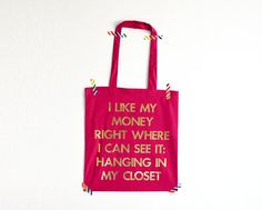 Sex and the city quote bag Carrie Bradshaw I like my money City Quotes, Bag Quotes, Lazy Sunday Afternoon, Invisible Crown, My Money, Carrie Bradshaw, Shopping Spree, See It, Strappy Sandals